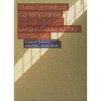 Roma - Vivere L'architettura Contemporanea = Living in Contemporary Ar