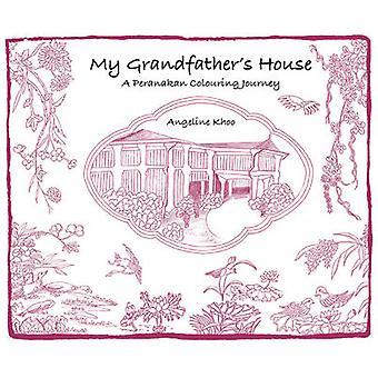 Mon grand-père S maison-un voyage de coloration Peranakan-9789814751674