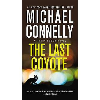 The Last Coyote by Michael Connelly - 9781455550647 Book