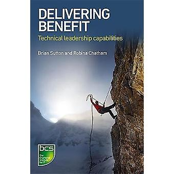 Delivering Benefit Technical Leadership Capabilities by Sutton & Brian