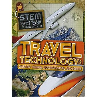 Travel Technology Maglev Trains Hovercraft and More by John Wood