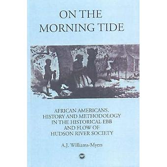 On the Morning Tide - African Americans - History and Methodology in t