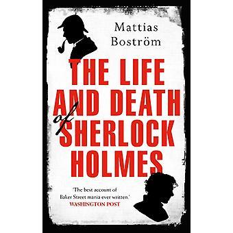 Life and Death of Sherlock Holmes by Mattias Bostrom