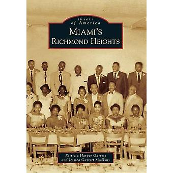 Miami's Richmond Heights by Patricia Harper Garrett - Jessica Garrett