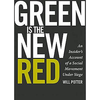 Green is the New Red - An Insider's Account of a Social Movement Under