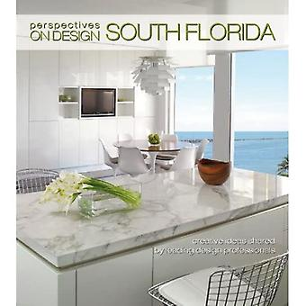 Perspectives on Design South Florida: Creative Ideas Shared by Leading Design Professionals