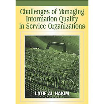Challenges of Managing Information Quality in Service Organizations by AlHakim & Latif