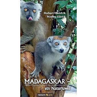 MADAGASKAR    ein Naturjuwel by Herbert Ullrich & Marlies Ullrich