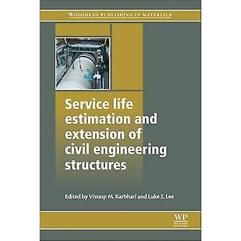 Service Life Estimation and Extension of Civil Engineering Structures by Karbhari & Vistasp M.