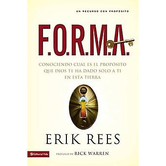 F.O.R.M.A. Conociendo Cual Es el Proposito Que Dios Te Ha Dado Solo A Ti en Esta Tierra by Rees & Erik