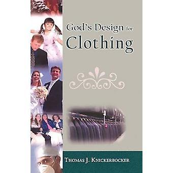Gods Design for Clothing by Knickerbocker & Thomas J