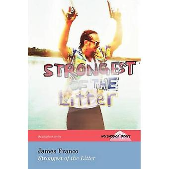 Strongest of the Litter the Hollyridge Press Chapbook Series by Franco & James