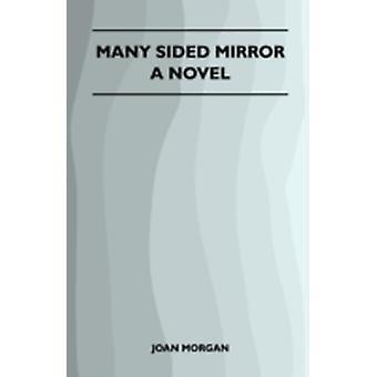 Many Sided Mirror  A Novel by Morgan & Joan
