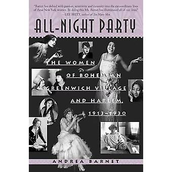 AllNight Party The Women of Bohemian Greenwich Village and Harlem 19131930 by Barnet & Andrea