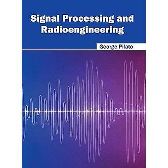 Signal Processing and Radioengineering by Pilato & George