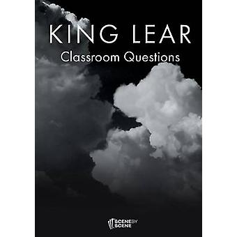 King Lear Classroom Questions by Farrell & Amy