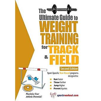 The Ultimate Guide to Weight Training for Track  Field by Price & Robert G