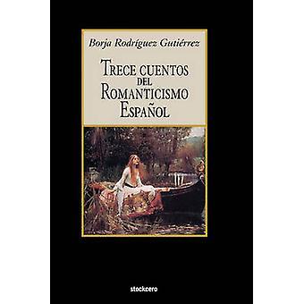 Trece Cuentos del Romanticismo Espaol by Rodriguez Gutierrez & Borja