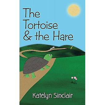 The Tortoise and the Hare by Sinclair & Katelyn