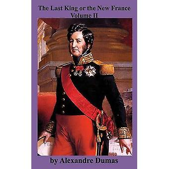 The Last King or the New France Vol. II by Dumas & Alexandre