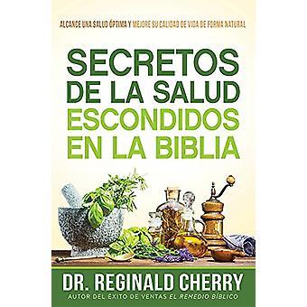 Secretos de la Salud Escondidos En La Biblia / Hidden Bible Health Se