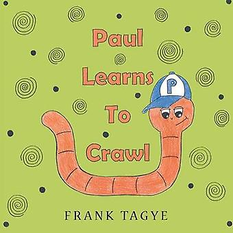 Paul Learns to Crawl by Tagye & Frank