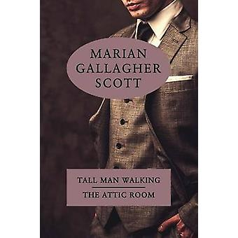 Tall Man Walking  The Attic Room by Scott & Marian Gallagher