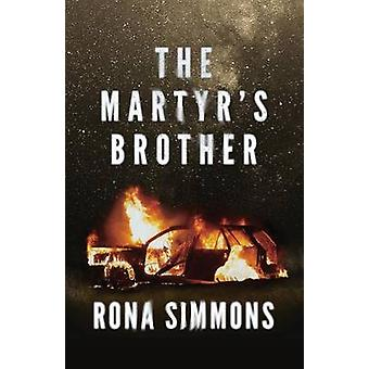 The Martyrs Brother by Simmons & Rona