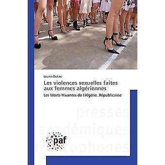 Les violences sexuelles faites aux femmes algriennes by Oukaci Lounis