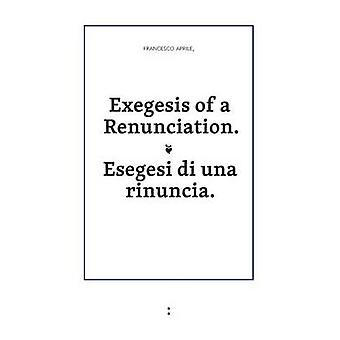 Exegesis of a Renunciation by Aprile & Francesco