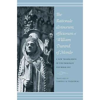 The Rationale Divinorum Officiorum of William Durand of Mende - A New