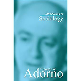 Introduction to Sociology by Theodor W. Adorno - 9780745615660 Book