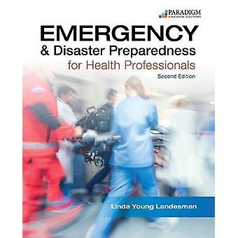 Emergency and Disaster Preparedness for Health Professionals - Text b