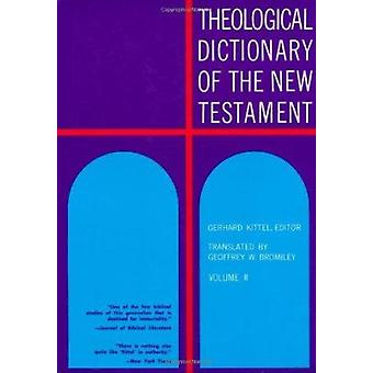 Theological Dictionary of the New Testament - v. 2 by G. Kittel - Gerh