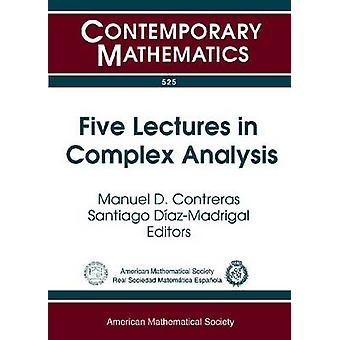 Five Lectures in Complex Analysis by Manuel D. Contreras - 9780821848