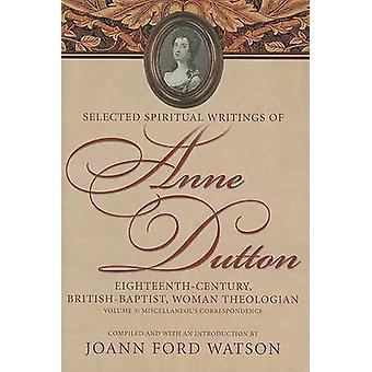 Anne Dutton - Vol 5 - Eighteenth-Century - British-Baptist - Woman The