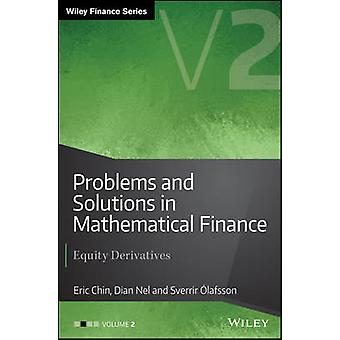 Problems and Solutions in Mathematical Finance - Equity Derivatives by