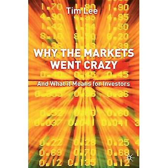 Why The Markets Went Crazy - And What It Means For Investors by T. Lee