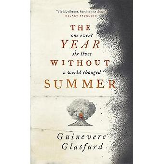 The Year Without Summer - 1816 - one event - six lives - a world chang