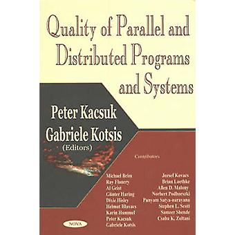 Quality of Parallel and Distributed Programs and Systems by Peter Kac