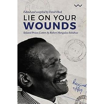 Lie on your wounds - The prison correspondence of Robert Mangaliso Sob