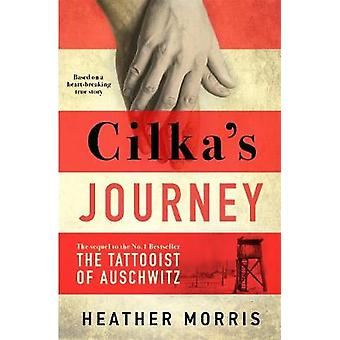 Cilka's Journey - The Sunday Times bestselling sequel to The Tattooist