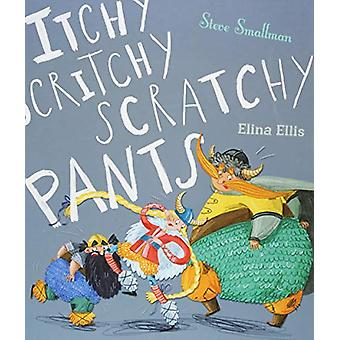 Itchy - Scritchy - Scratchy Pants by Steve Smallman - 9781848699410 B
