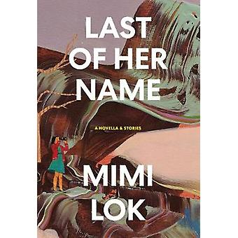 Last of Her Name by Mimi Lok - 9781885030610 Book