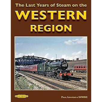 The Last Years of Steam on the Western Region - 2019 by Paul Leavens