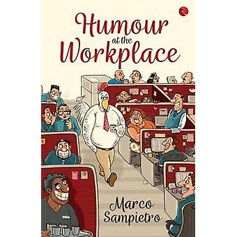 HUMOUR AT THE WORKPLACE by Marco Sampietro - 9788129145260 Book