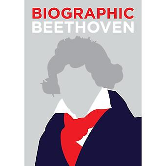 Biographic Beethoven by Marcus Weeks