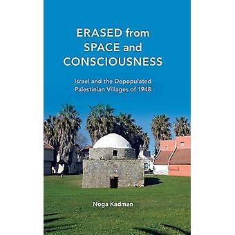 Erased from Space and Consciousness - Israel and the Depopulated Pales