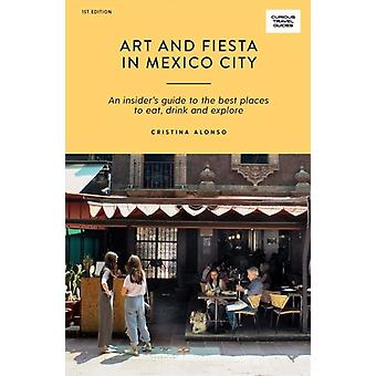 Art and Fiesta in Mexico City by Cristina Alonso