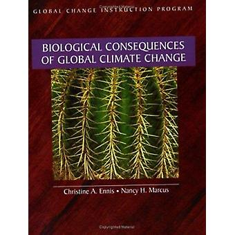 Biological Consequences - Global Climates Changes by Christine A. Enn